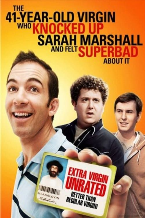 Key visual of The 41–Year–Old Virgin Who Knocked Up Sarah Marshall and Felt Superbad About It