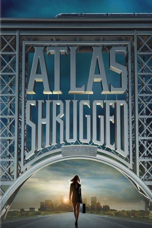 Key visual of Atlas Shrugged: Part I